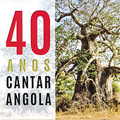 40 Anos a Cantar Angola by Various Artists