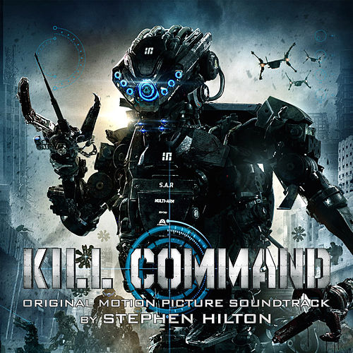 Kill Command (Original Motion Picture Soundtrack) by Stephen Hilton