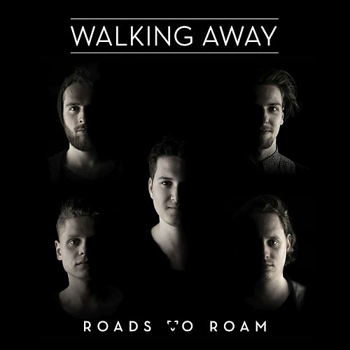 Walking Away by Roads To Roam