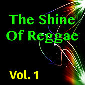 The Shine Of Reggae, Vol. 1 by Various Artists
