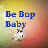 Be Bop Baby by Various Artists