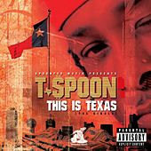 This Is Texas by T-$Poon