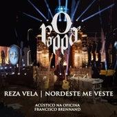 Reza Vela / Norte-Nordeste Me Veste (Participação Especial de RAPadura Xique Chico) de O Rappa