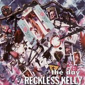 The Day de Reckless Kelly