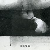 The Deepest Sea by Unkle Bob