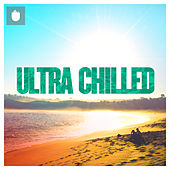 Ultra Chilled 2016 by Various Artists