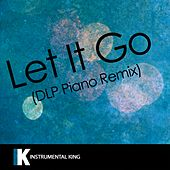 Let It Go (DLP Piano Remix) [In the Style of James Bay] [Karaoke Version] - Single by Instrumental King