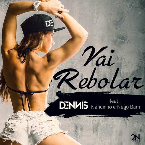 Vai Rebolar de Dennis DJ
