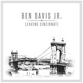 Leaving Cincinnati by Ben Davis Jr