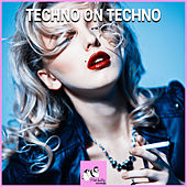 Techno on Techno by Various Artists