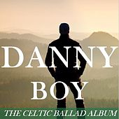 Danny Boy: The Celtic Ballad Album by Various Artists