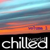 Chilled World Vol. 1 von Various Artists