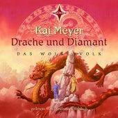 Drache und Diamant (Das Wolkenvolk) von Kai Meyer