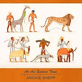 At An Earlier Time by Archie Shepp