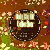 Only Big Hit Collection von Kenny Burrell