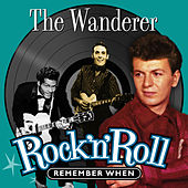 The Wanderer (Rock 'N' Roll) Remember When by Various Artists