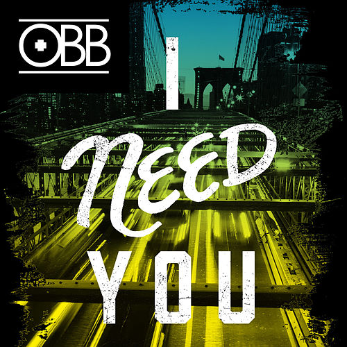 I Need You by OBB