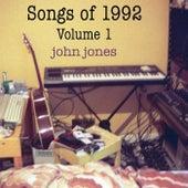Songs of 1992, Vol. 1 by John Jones