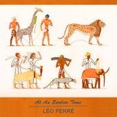 At An Earlier Time de Leo Ferre