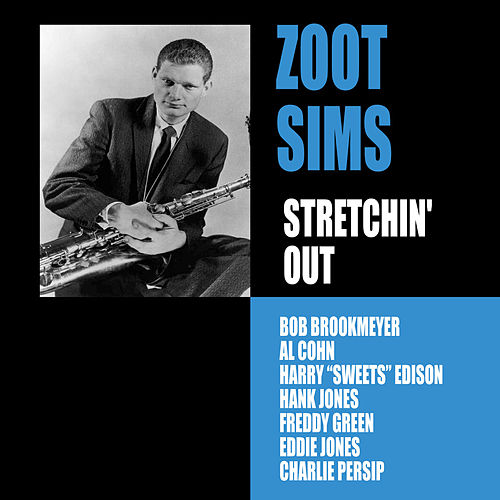 Stretching Out (feat. Al Cohn & Bob Brookmeyer) [Bonus Track Version] by Zoot Sims