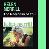The Nearness of You (Bonus Track Version) by Helen Merrill