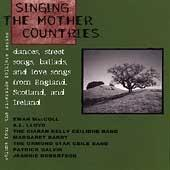 Singing The Mother Countries: Dance,... by Various Artists
