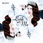 Look at Me by Bunny