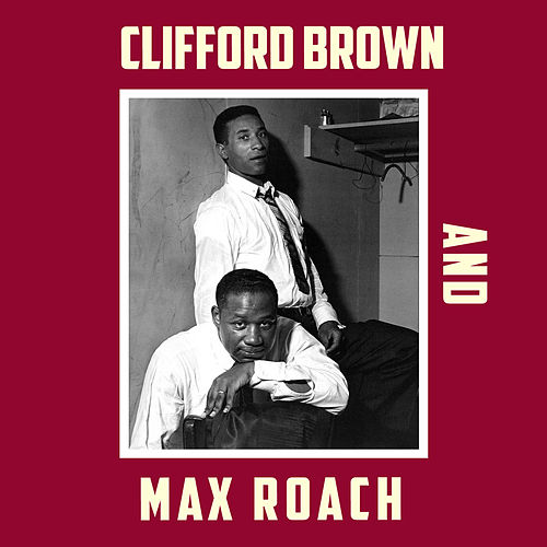 Clifford Brown & Max Roach (Bonus Track Version) by Max Roach