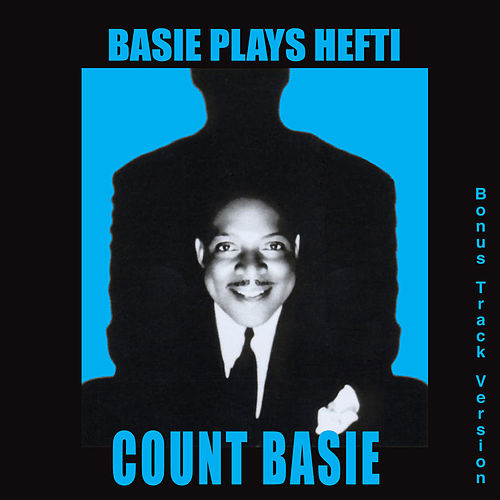Basie Plays Hefti (Bonus Track Version) by Count Basie