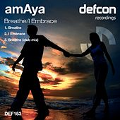 Breathe/I Embrace - Single de Los Amaya
