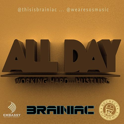 All Day (feat. S.O.S Music) by Brainiac