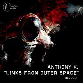 Links From Outer Space by Anthony K