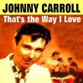 That's the Way I Love de Johnny Carroll