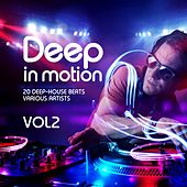 Deep in Motion, (20 Deep-House Beats) Vol. 2 by Various Artists