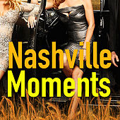 Nashville Moments by Various Artists