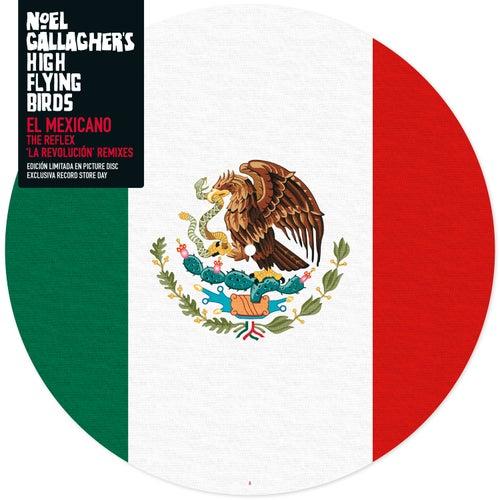 El Mexicano (The Reflex 'La Revolucion' Remixes) by Noel Gallagher's High Flying Birds