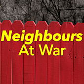Neighbours At War de Various Artists