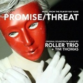 Promise/Threat Original Soundtrack by Roller Trio