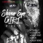 Shine Eye Girl Riddim by Various Artists