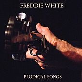 Prodigal Songs by Freddie White