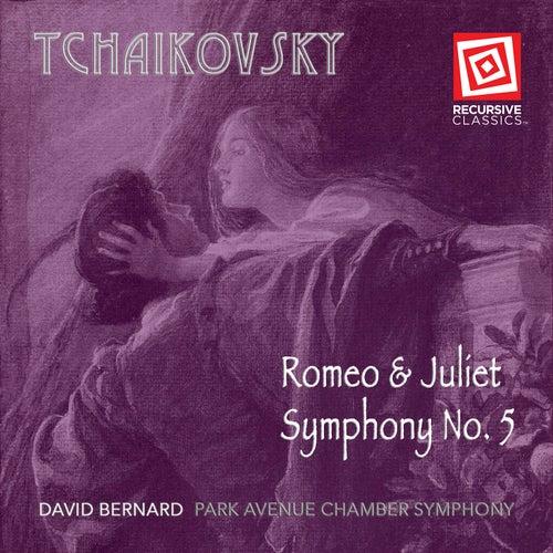 Tchaikovsky: Romeo & Juliet and Symphony No. 5 by Park Avenue Chamber Symphony