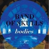Bodies de Band of Skulls
