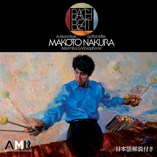 Bach Beat: A Marimbist as Pointillist by Makoto Nakura