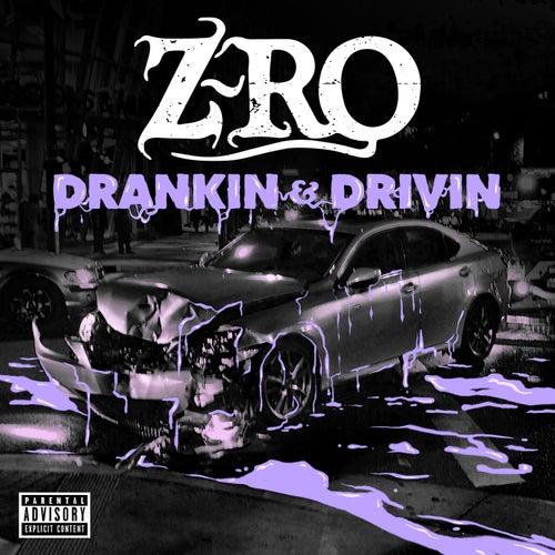 Drankin' & Drivin' by Z-Ro