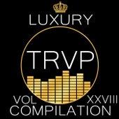 Luxury Trvp Compilation Vol. XXVIII von Various Artists