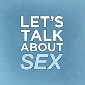 Let's Talk About Sex by Various Artists