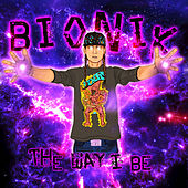 The Way I Be von Bionik