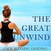 The Great Unwind: Calm Relaxing Listening by Various Artists
