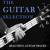 The Guitar Selection: Beautiful Guitar Tracks by Various Artists