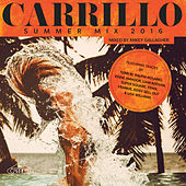 Carrillo Summer Mix 2016 by Various Artists